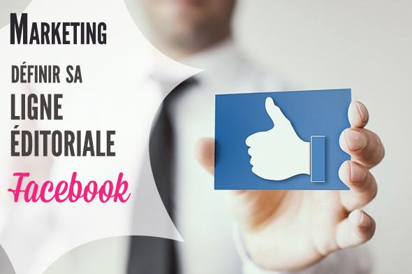 définir une ligne éditoriale facebook