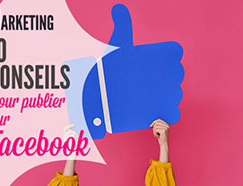 10 conseils pour publier sur votre page Facebook