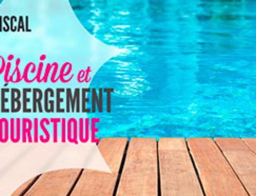 Création d'une piscine dans un hébergement touristique: incidences fiscales