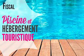 fiscalité piscine location touristique
