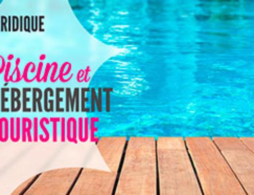 Création d'une piscine dans un hébergement touristique: incidences juridiques
