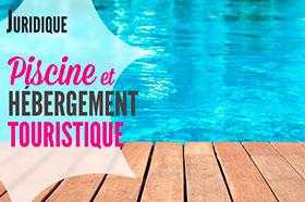 juridique piscine location touristique