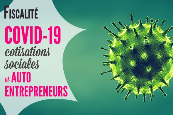 covid 19 autoentrepreneur et cotisations sociales